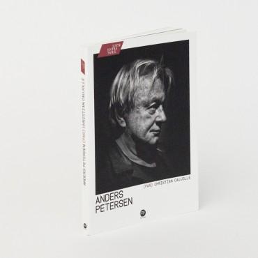 Anders Petersen par Christian Caujolle Juste entre nous