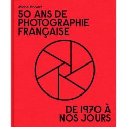 50 ans de photographie française de 1970 à nos jours